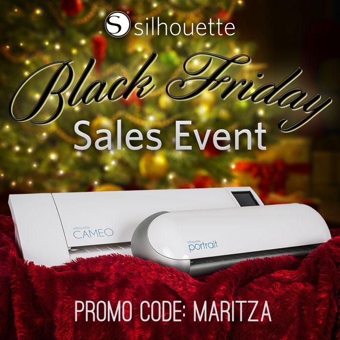 Silhouette Black Friday Sales Event - Use Promo Code MARITZA