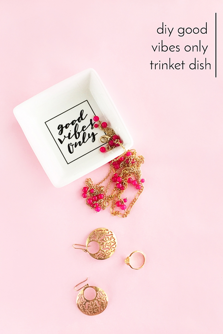 DIY Good Vibes Only Trinket Dish - Maritza Lisa - Create your own customized catch all or jewelry dish with this quick diy. Click through for this art and crafts tutorial!